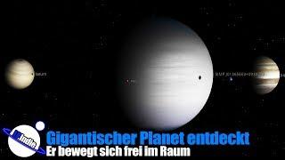 Gigantischer Planet im freien Raum entdeckt
