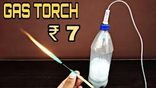 GAS TORCH DIY || jet flame HOW TO MAKE GAS TORCH गैस टोर्च तेज आग कैसे बनाए