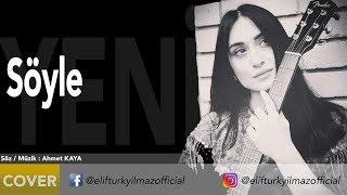 Elif Turkyilmaz - Soyle Resimi