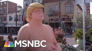 Nude Trump Statues Pop Up In US Cities | MSNBC