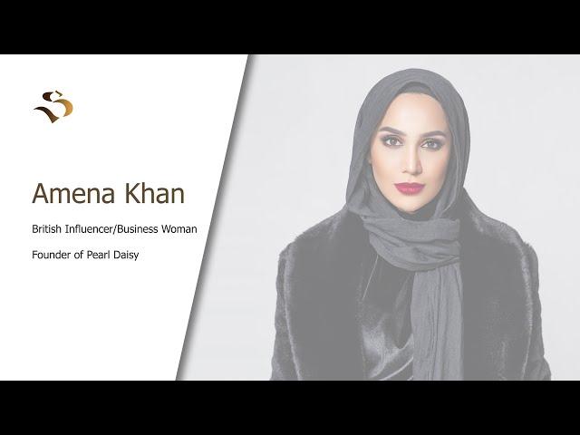 BRITISH INFLUENCER AND BUSINESS WOMAN -AMENA KHAN -INSPIRATIONAL MUSLIMS-E-11