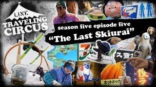 LINE Traveling Circus 5.5 The Last Skiurai  Season 5 Finale