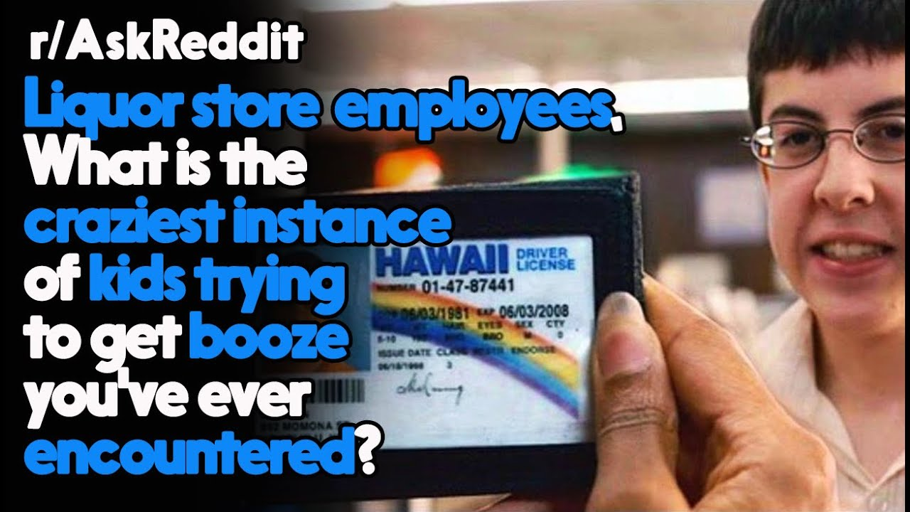 Craziest instances that Underaged kids trying to get booze! r/AskReddit Reddit Stories  | Top Posts