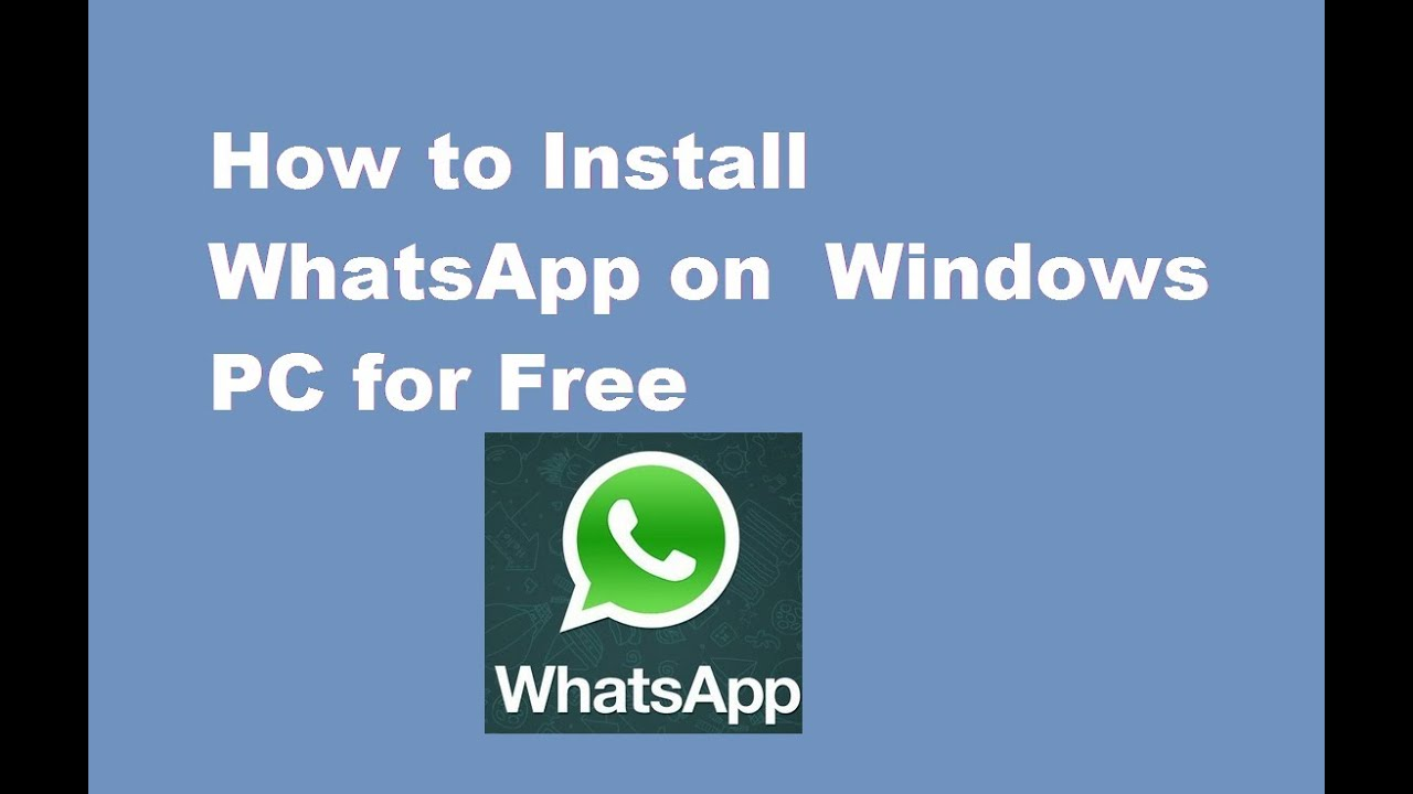 How to Install WhatsApp Windows PC  Windows 78XPVista   YouTube