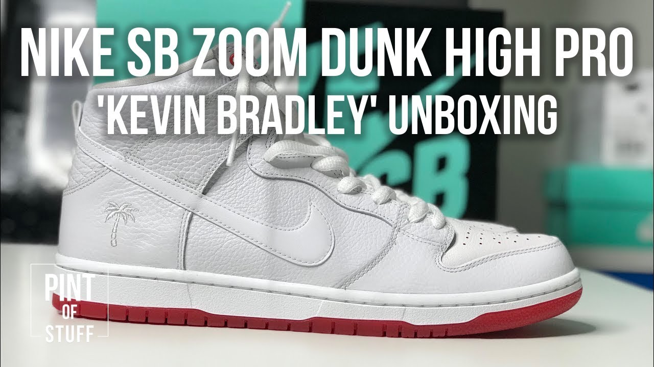 promo code 1a85c fc8be Nike SB Zoom Dunk High Pro  Kevin Bradley  Sneaker Unboxing with Mr ...