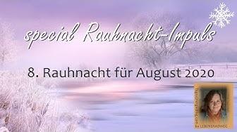 special Rauhnacht-Impuls – 8.Rauhnacht für August 2020