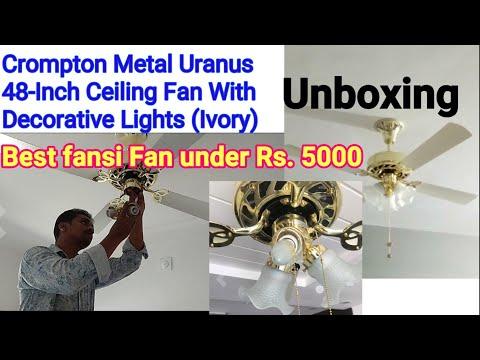 Crompton Metal Uranus  Ceiling Fan With Decorative Lights (Ivory)  best fansi fan unboxing
