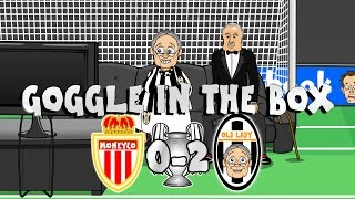 Monaco vs Juventus: 0-2! GOGGLE IN THE BOX with MSN, BBC, The Old Lady and more! (Semi Final Parody)