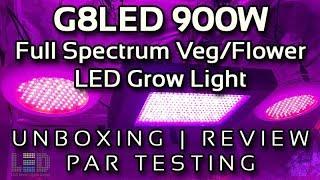 G8LED 900 Watt Mega Full Spectrum Veg/Flower LED Grow Light Unboxing, Review, PAR Testing