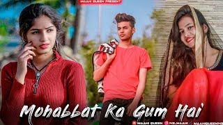 Mohabbat Ka Gam Hai Mile Jitna Kam Hai   Sad Love Story   Sad Songs   Mera Jo Sanam Hai  Maahi Queen