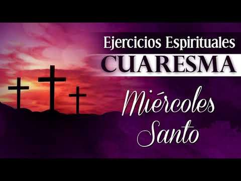 Ejercicios Espirituales Cuaresma - Miércoles Santo