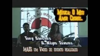 CLIP DA MUSICA O MEU AMOR CHOROU DUPLA TONY E NAYRA