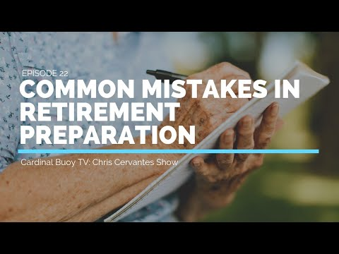 Cardinal Buoy TV  Episode 22: Common Mistakes In Retirement Preparation