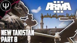 ARMA 3: Takistan Conflict — New Takistan — Part 8 — An Explosive New Update!
