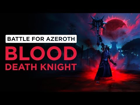Blood Death Knight   WoW: Battle for Azeroth - Beta [1st Pass]