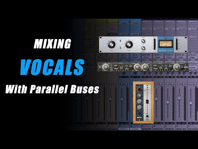 MIXING VOCALS with Parallel Bus Processing