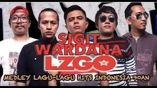 SIGIT WARDANA & LZGO - Medley Lagu Indonesia 90an (Live)