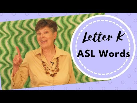 The Letter K | ASL Words that Start with K
