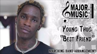best friend young thug marching pep band music arrangement
