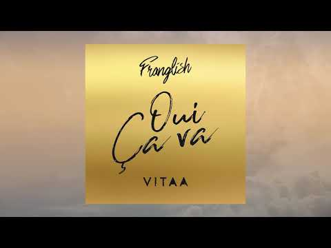 Franglish - Oui ça va ft. Vitaa (Audio)