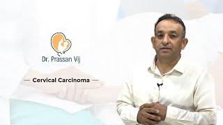 Dr. Prassan Vij discusses Cervical Carcinoma