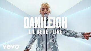 Danileigh Lil Bebe Live Vevo DSCVR.mp3