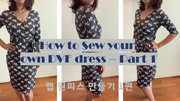 How to sew your own DVF dress Pt. 1 (using McCall