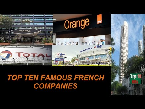 TOP 10 FAMOUS FRENCH COMPANIES  2017
