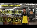 Ngintip Pembuatan Mobil Elf Langsung dari Pabrik - Karoseri Sanggar Karya