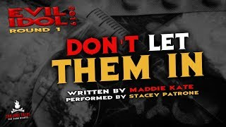 """""""Don't Let Them In"""" Creepypasta 💀 Stacey Patrone • Evil Idol 2019: Round 1"""