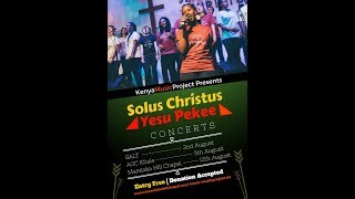 Kenya Music Project :Solus Christus Jesu Pikee Concert 12th August 2018