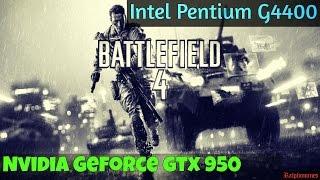 BATTLEFIELD 4 GAMEPLAY Ft. INTEL PENTIUM G4400 & NVIDIA GTX 950