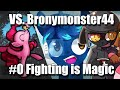 [Ep.0] FIGHT ME U BRONY! - Fighting is Magic: Tribute Edition | vs. Bronymonster44