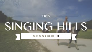 Singing Hills 2015 - Session 3