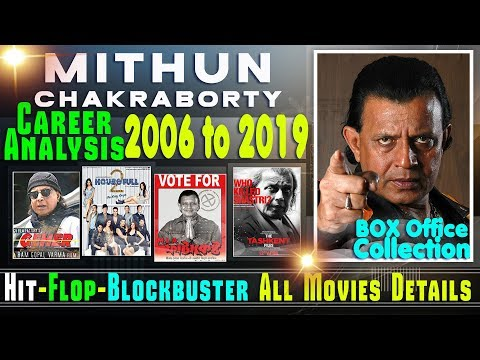 Mithun Chakraborty Box Office Collection Analysis 2006-2019 Part 06 Hit, Flop And Blockbuster Movies