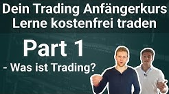 Teil 1: Was ist Trading? - Kostenloser Trading Anfängerkurs