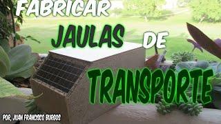FABRICACION JAULAS DE TRANSPORTE (HD)