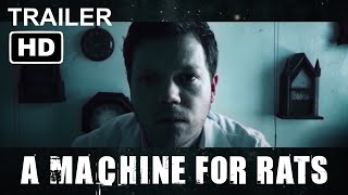 A Machine for Rats   Official Trailer HD   Blackwell Film Company