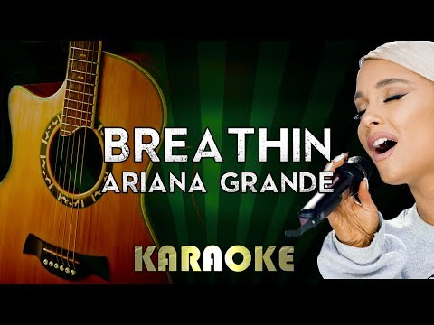 Breathin - Ariana Grande | LOWER Key Acoustic Guitar Karaoke Version Instrumental Lyrics Cover