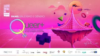 QUEER+ Brasil - Gênero e Budismo - Festival Afete-se Digital 2020 em OASI