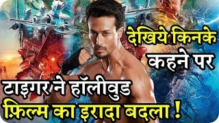 Tiger Shroff Changed his Mind to Filming Hollywood Action Movie