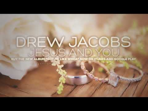 Drew Jacobs - Jesus and You (Official Lyric Video)