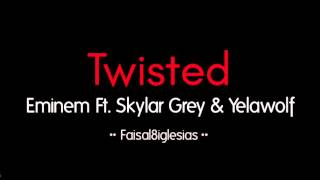 Eminem - Twisted Ft. Skylar Grey & Yelawolf | مترجمة