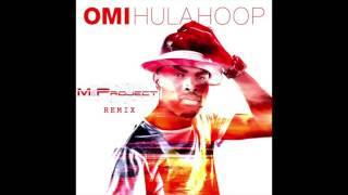 Omi - Hula Hoop (M&Project Remix) [FREE DOWNLOAD]