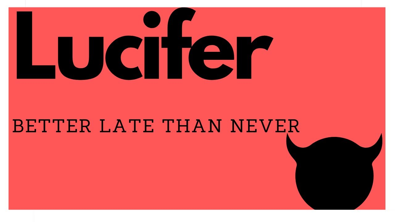 Download Lucifer: Better Late Than Never Reviews