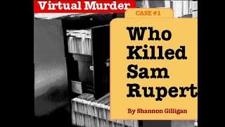 WHO KILLED SAM RUPERT?  /  VIRTUAL MURDER I - Intro