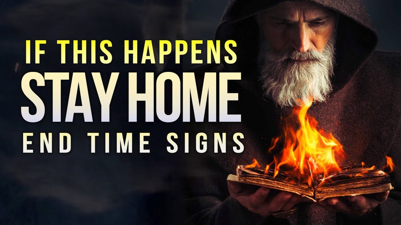 STAY AT HOME WHEN YOU SEE THIS END TIMES SIGNS