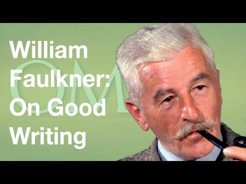 William Faulkner: On Good Writing