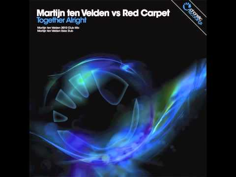 Martijn Ten Velden vs Red Carpet - Together Alright (Club Mix)