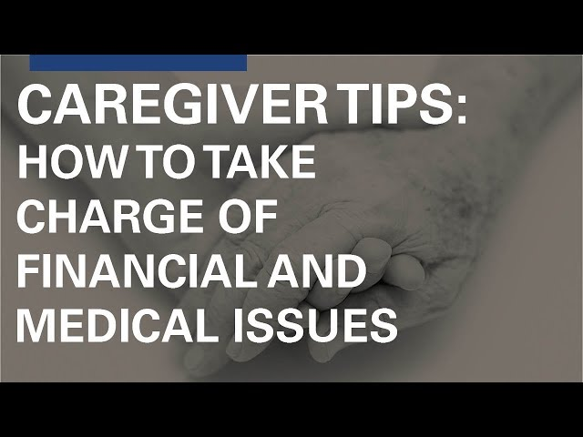 Caregiver Tips: Taking Charge of Financial and Medical Issues